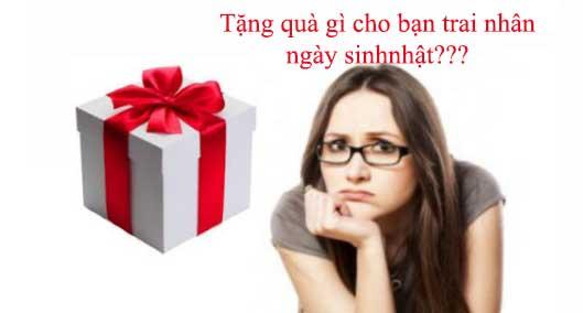11 Ý Tưởng Cho Món Quà Sinh Nhật Cho Bạn Trai Độc Đáo VÀ Bất Ngờ Nhất