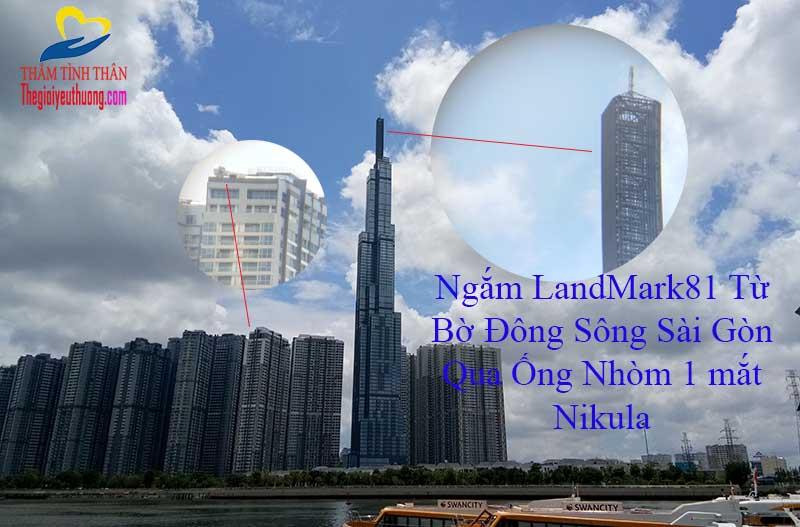 Ngắm Landmark81 Với ống nhòm 1 mắt Nikula