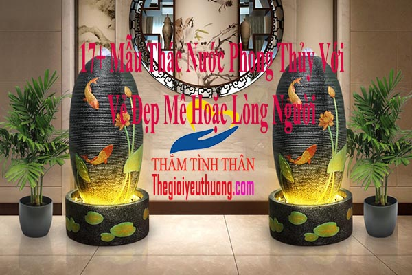 17 + Mẫu Thác Nước Phong Thủy Khởi Tạo KHông Gian Rạng Rỡ, Kích Hoạt Phong Thủy