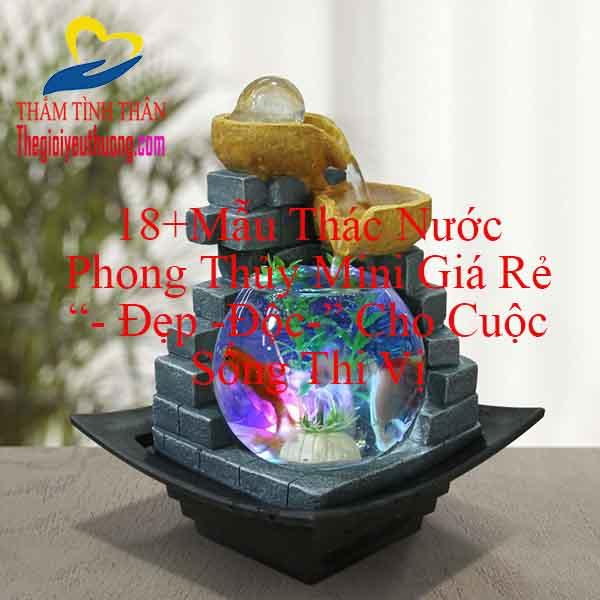 18+ Mẫu thác nước phong thủy mini giá rẻ HCM – Hà Nội – Huế – Sài Gòn