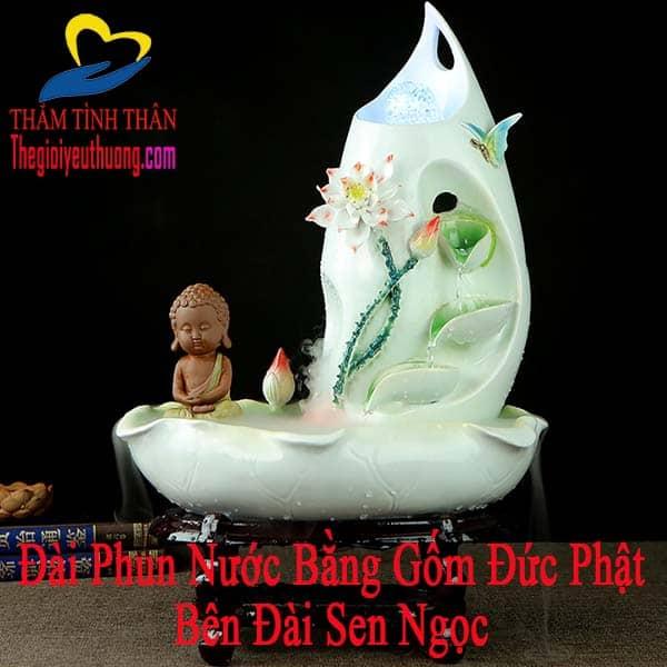 Đài phun nước Phong thủy bằng gốm Sen Xanh Ngọc Biếc Đức Phật Tọa Thiền
