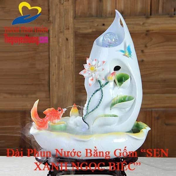 Đài phun nước Phong thủy bằng gốm Sen Xanh Ngọc Biếc Cá Vàng Tài Lộc