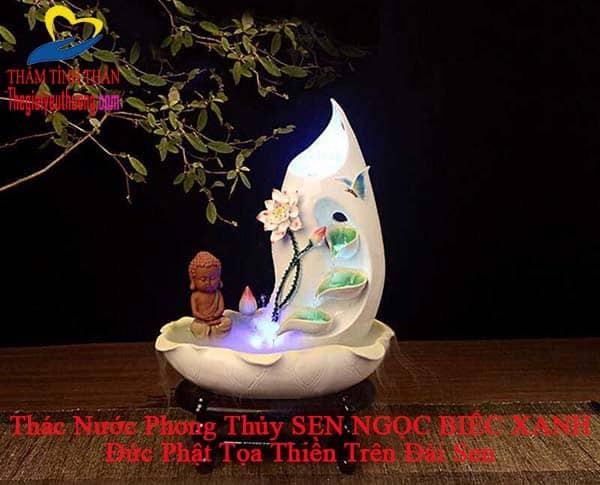Thác Nước Phong thủy Sen Xanh Ngọc Biếc ĐỨc Phật Tọa Thiền