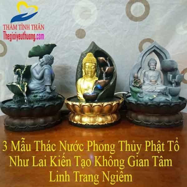 3 Mẫu Thác Nước PhongTHủy Phật Tổ Linh Thiêng