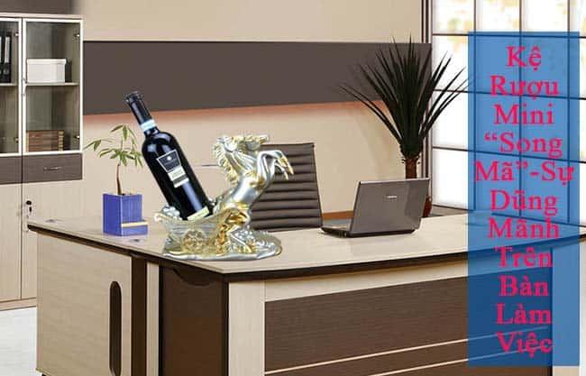 Kệ rượu Song Mã Bạc, nét độc đáo cho bàn Sếp