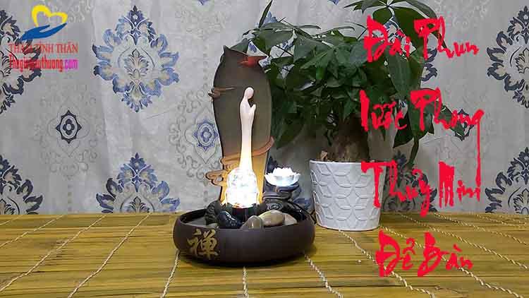 Đài Phun Nước Phong Thủy Mini để bàn Thiền Đạo Tuyệt Đẹp